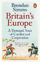 Britain's Europe: A Thousand Years of...