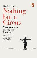 Nothing but a Circus: Misadventures...