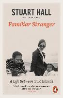 Familiar Stranger: A Life between Two...
