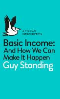 Basic Income: And How We Can Make It...