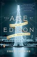 The Age of Edison: Electric Light and...