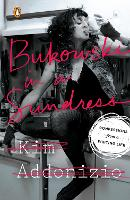Bukowski in A Sundress: Confessions...