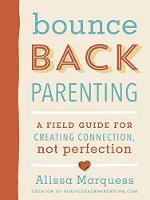 Bounceback Parenting: A Field Guide...