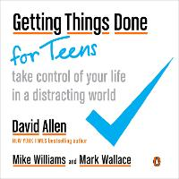 Getting Things Done For Teens: Take...