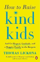 How To Raise Kind Kids: And Get...