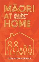 Maori at Home: An Everyday Guide to...