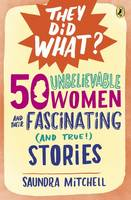 50 Unbelievable Women and Their...