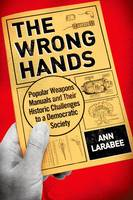The Wrong Hands: Popular Weapons...