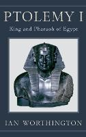 Ptolemy: King and Pharaoh of Egypt:...
