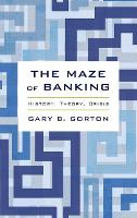 The Maze of Banking: History, Theory,...