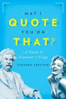 May I Quote You on That?: A Guide to...