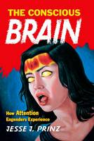 The Conscious Brain: How Attention...