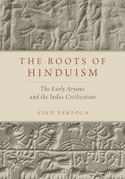 The Roots of Hinduism: The Early...