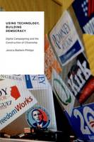 Using Technology, Building Democracy:...