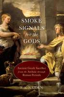 Smoke Signals for the Gods: Ancient...