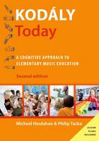 Kodaly Today: A Cognitive Approach to...