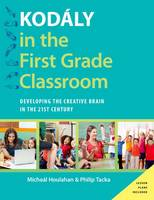 Kodaly in the First Grade Classroom:...