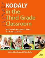 Kodaly in the Third Grade Classroom:...