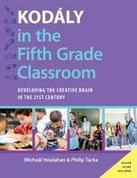 Kodaly in the Fifth Grade Classroom:...