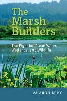 The Marsh Builders: The Fight for...
