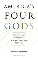 America's Four Gods: What We Say ...