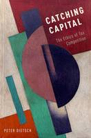 Catching Capital: The Ethics of Tax...