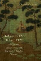 Perceiving Reality: Consciousness,...