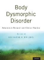 Body Dysmorphic Disorder: Advances in...