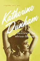 Katherine Dunham: Dance and the...
