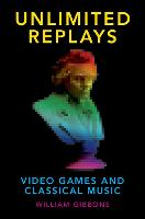Unlimited Replays: Video Games and...