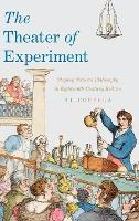 The Theater of Experiment: Staging...