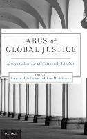 Arcs of Global Justice: Essays in...