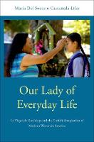 Our Lady of Everyday Life: La Virgen...