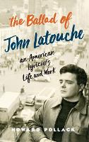 The Ballad of John Latouche: An...