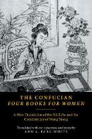The Confucian Four Books for Women: A...