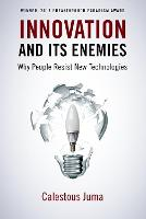 Innovation and its Enemies: Why ...