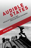Audible States: Socialist Politics ...