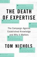 The Death of Expertise: The Campaign...