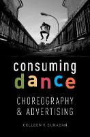 Consuming Dance: Choreography and...