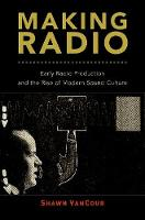 Making Radio: Early Radio Production...