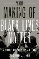 The Making of Black Lives Matter: A...