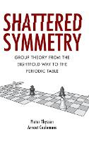 Shattered Symmetry: Group Theory from...