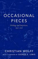 Occasional Pieces: Writings and...