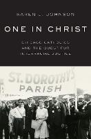 One in Christ: Chicago Catholics and...