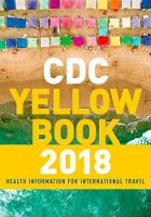 CDC Yellow Book 2018: Health...