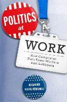 Politics at Work: How Companies Turn...