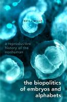 The Biopolitics of Embryos and...