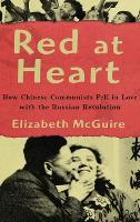 Red at Heart: How Chinese Communists...