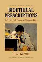 Bioethical Prescriptions: To Create,...