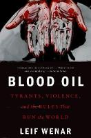 Blood Oil: Tyrants, Violence, and the...